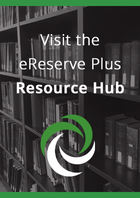 Visit the eReserve Plus Resource Hub